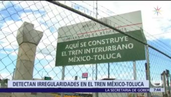 Detectan irregularidades en el tren México-Toluca