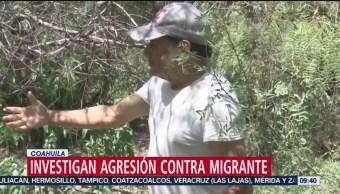 FOTO: Investigan agresión contra migrante en Coahuila, 3 AGOSTO 2019