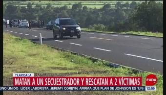 Matan a secuestrador y rescatan a 2 víctimas en Tlaxcala