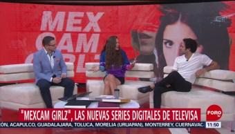 'Mexcam Girlz', las nuevas series digitales de Televisa