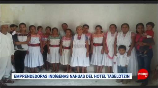 FOTO: Mujeres nahuas se organizan para emprender siendo fieles a sus raíces indígenas, 10 Agosto 2019