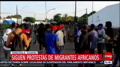 Siguen las protestas de migrantes africanos en Tapachula, Chiapas