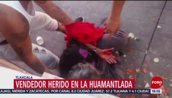 Vendedor resulta herido durante Huamantlada