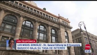 Foto: Luis Miguel González Banxico bajó su tasa de interés