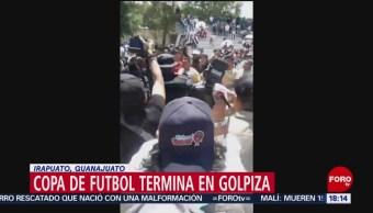 FOTO: Copa Futbol Termina Golpiza Irapuato