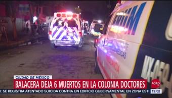 FOTO: Seis Muertos Balacera Colonia Doctores CDMX