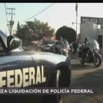FOTO: Arranca Oficialmente Proceso Liquidación Policía Federal