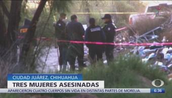Hallan a tres mujeres asesinadas Ciudad Juárez, Chihuahua