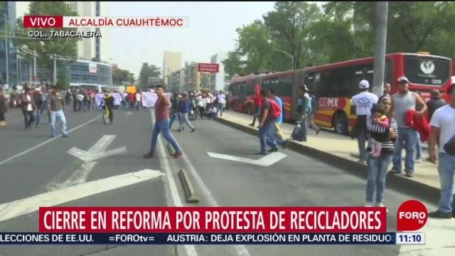Recicladores bloquean Reforma e Insurgentes, en la CDMX