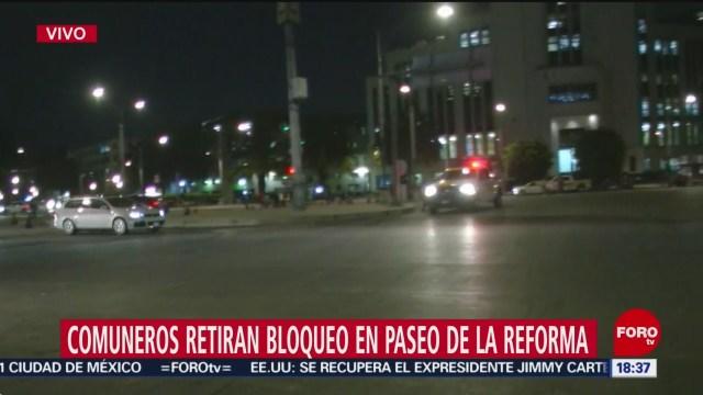 FOTO: Comuneros retiran bloqueo Reforma