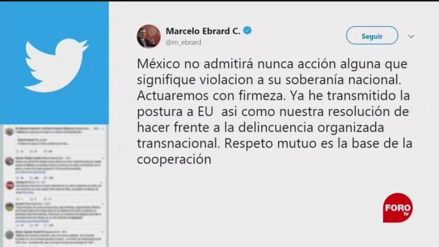 Foto: Marcelo Ebrard Postura México Trump Cárteles 26 Noviembre 2019