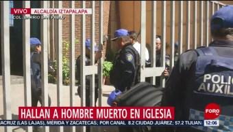 Encuentran a hombre muerto dentro de iglesia en Iztapalapa, CDMX
