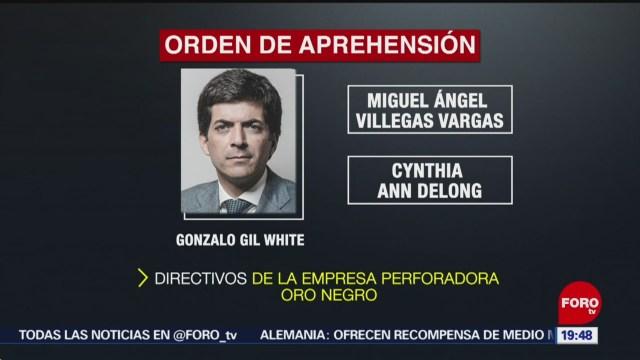Foto: Oro Negro Nueva Orden Aprehensión Directivos 28 Noviembre 2019