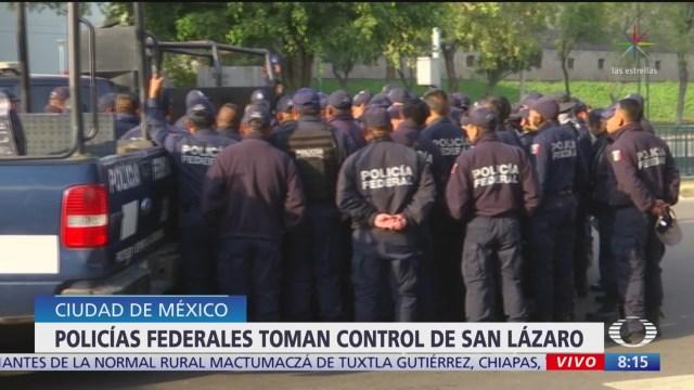 Policías federales toman control de San Lázaro