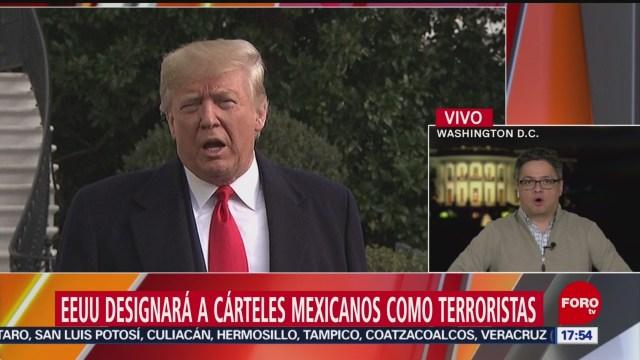 FOTO: Trump Designará Cárteles Mexicanos Droga Como Terroristas
