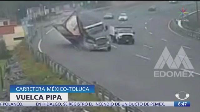 Vuelca pipa en la carretera México-Toluca