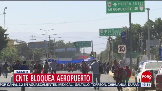 Foto: Cnte Bloquea Aeropuerto Internacional Oaxaca Hoy 9 Enero 2020