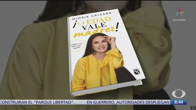 gloria calzada habla acerca de su libro la edad vale madres
