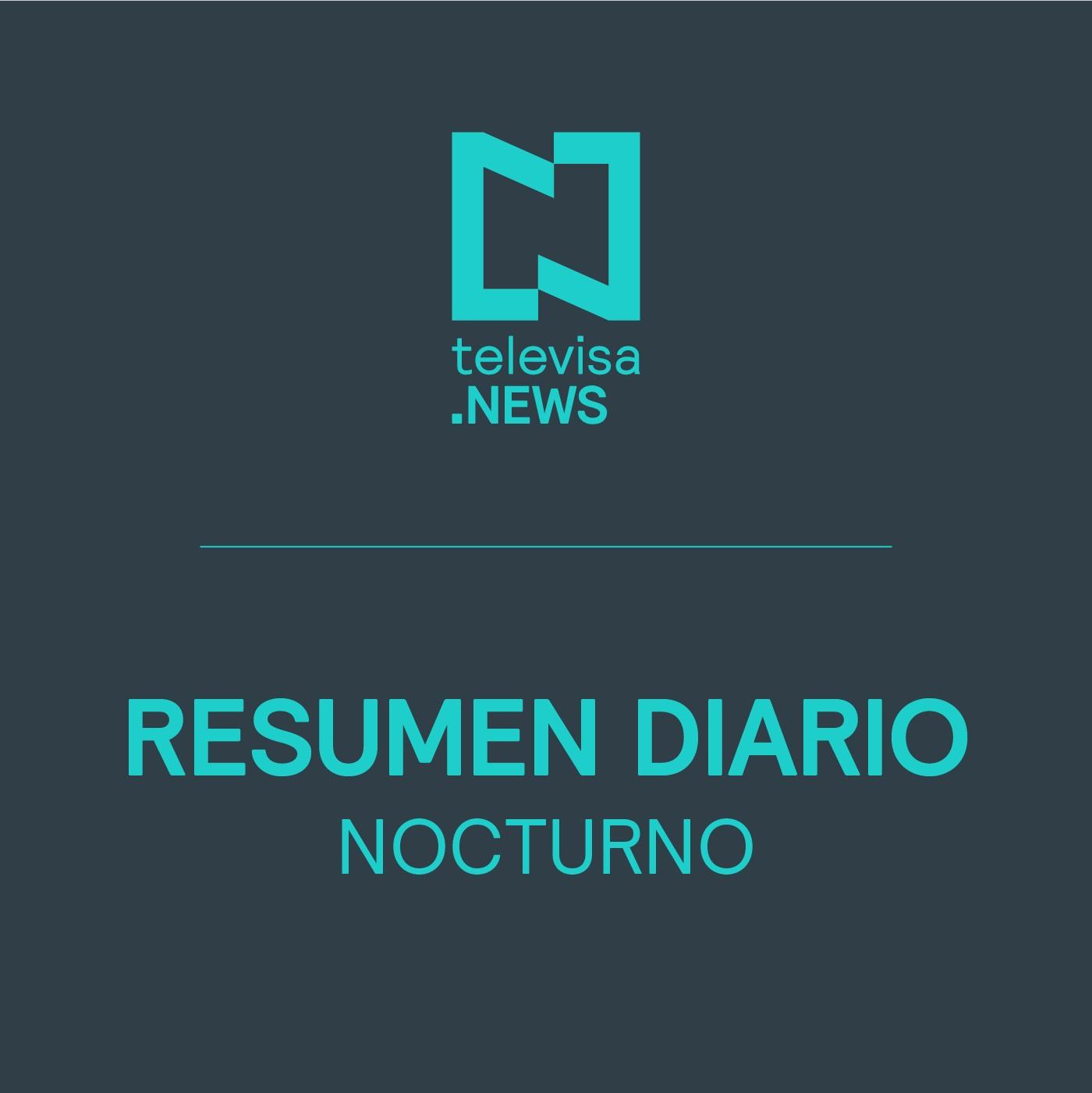 Resumen Últimas Noticias de la Noche Televisa News Hoy