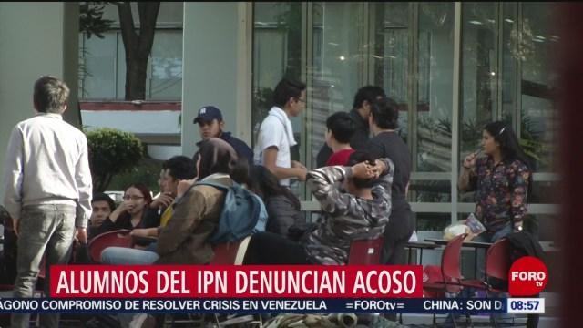 alumnos del ipn denuncian acoso