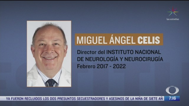 destituyen a miguel angel celis del instituto nacional de neurologia