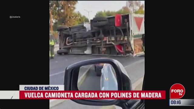 vuelca camioneta con polines en la calzada de tlalpan cdmx
