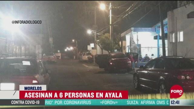 asesinan a seis personas en el municipio ayala en morelos