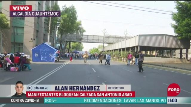 manifestantes bloquean calzada san antonio abad en la cdm
