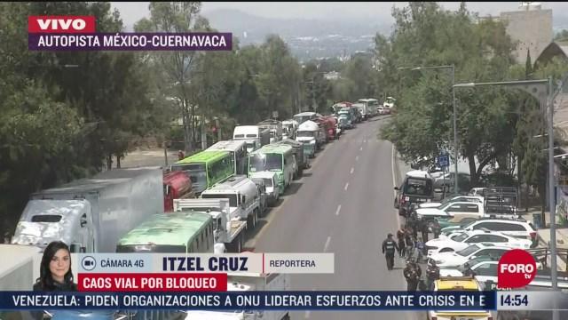 se registra caos vial en carretera mexico cuernavaca por protesta