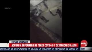 acusan a enfermero de tener covid 19 y destrozan su auto