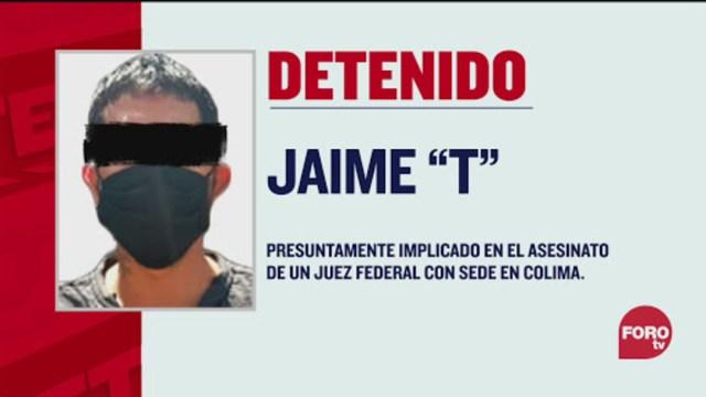 Detienen a Jaime 'T', presunto implicado en asesinato de juez en Colima