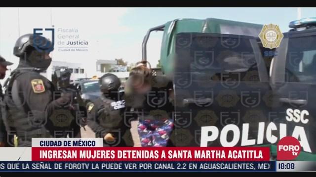 ingresas a detenidas por ataque a garcia harfuch a penal de santa martha