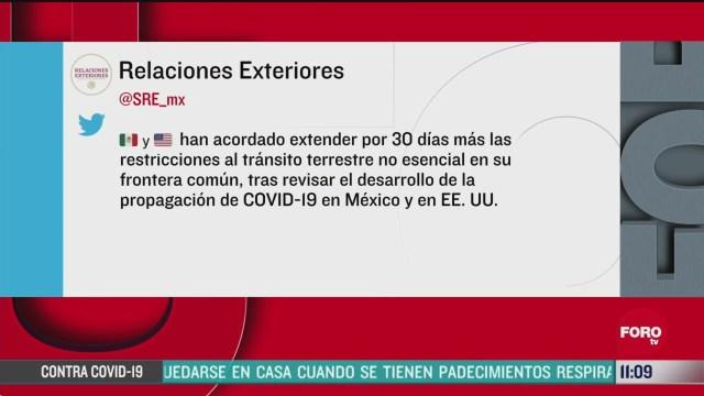 mexico y eeuu extienden restriccion al transito terrestre no esencial
