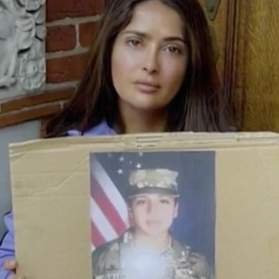 Salma Hayek envía mensaje a gobierno de Trump para encontrar a la soldado Vanessa Guillén