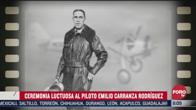 ceremonia luctuosa al piloto emilio carranza rodriguez