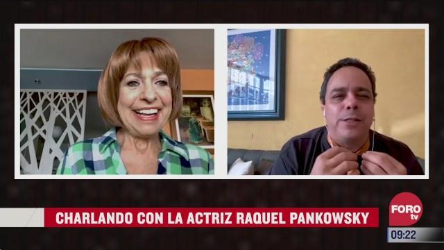 charlando con la actriz raquel pankowsky