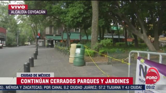 continuan cerrados parques y jardines en coyoacan