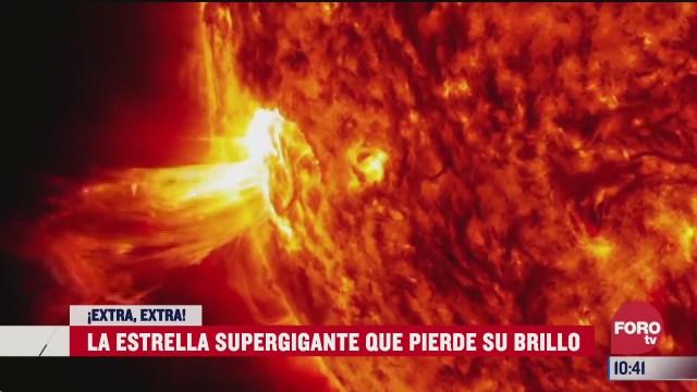 extra extra la estrella supergigante que pierde su brillo
