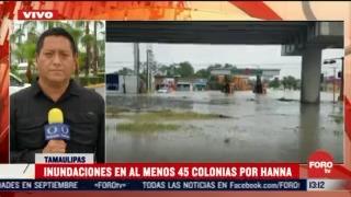 inundaciones en al menos 45 colonias por hanna en reynosa