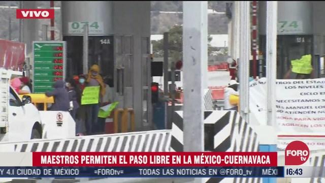 maestros permiten libre paso en caseta de autopista mexico cuernavaca
