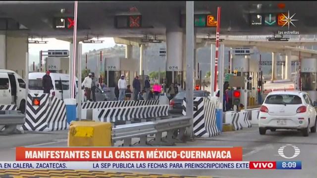 manifestantes bloquean la caseta de la mexico cuernavaca