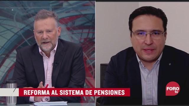 Leo Zuckermann y Bernardo González Rosas analizan la iniciativa de reforma al sistema de pensiones