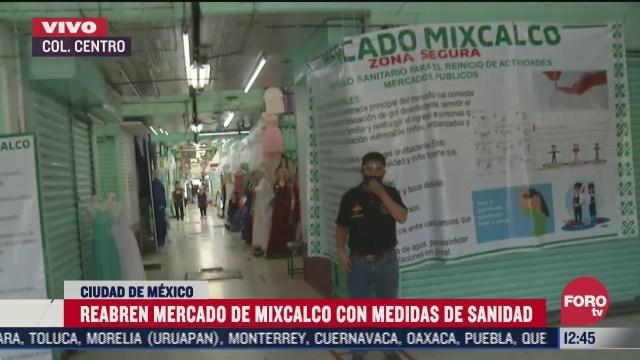 reabren mercado de mixcalco con medidas de sanidad en la cdmx