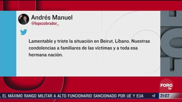 amlo manda condolencias al libano por explosiones en beirut a través de twitter