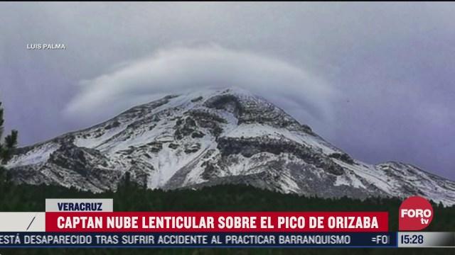 captan impresionante nube lenticular en el pico de orizaba