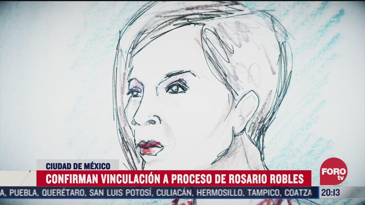 confirman vinculacion a proceso de rosario robles