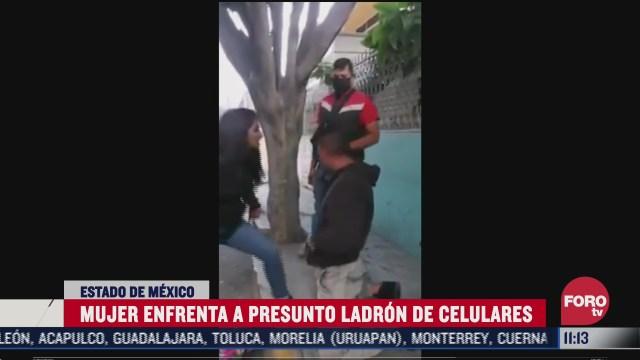 mujer enfrena a hombre que le robo su celular en edomex