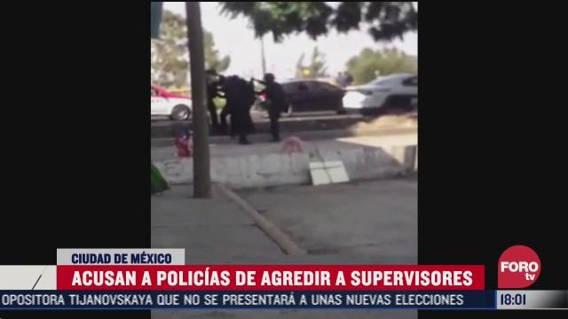 policias capitalinos agreden a personal de la cdmx