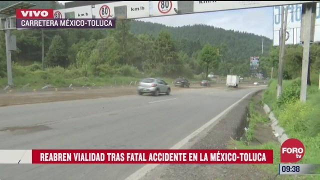 reabren vialidad tras accidente en la mexico toluca