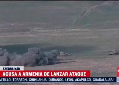 Azerbaiyán acusa a Armenia de lanzar ataque